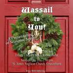 """Wassail to You"" - Seasonal Songs (in the evening)"